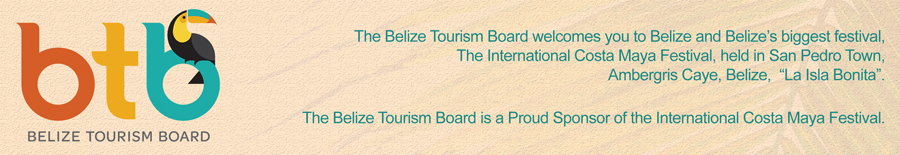 Belize Tourism Board is a proud sponsor of the International Costa Maya Festival Ambergris Caye Belize