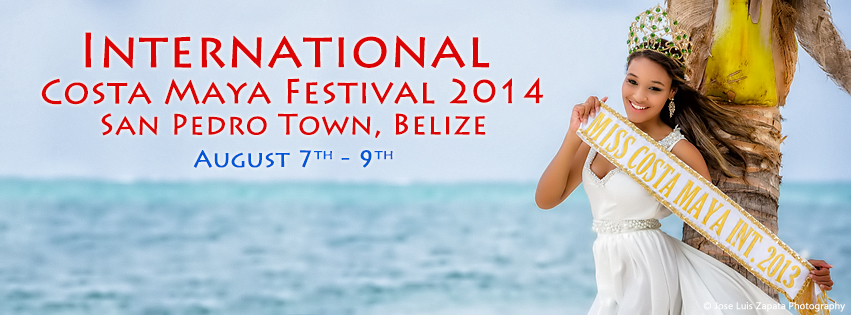 International Costa Maya Festival 2014. Festival Dates August 7 - 9, 2014